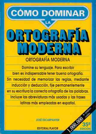 Portada COMO LA DOMINAR LA ORTOGRAFIA MODERNA - JOSE ESCARPANTER - PLAYOR