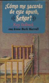 Portada ¿COMO ME SACARAS DE ESTE APURO SEÑOR? - KAY GOLBECK IRENE BURK HARREL - VIDA