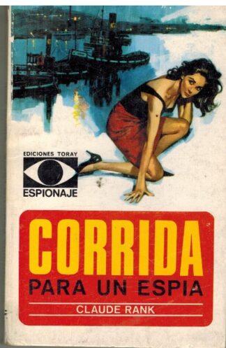 Portada CORRIDA PARA UN ESPIA - CLAUDE RANK - TORAY