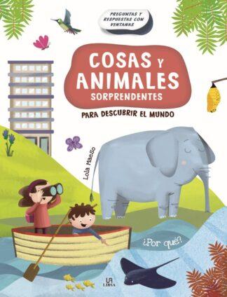 Portada -COSAS Y ANIMALES SORPRENDENTES - PREGUNTAS Y RESP - EQUIPO EDITORIAL - LIBSA