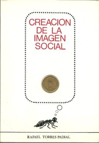 Portada CREACION DE LA IMAGEN SOCIAL - RAFAEL TORRES PADIAL - ALONSO
