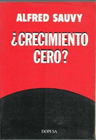 Portada ¿CRECIMIENTO CERO? - ALFRED SAUVY - DOPESA