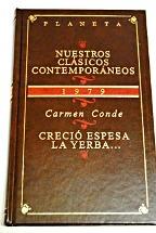 Portada CRECIO ESPESA LA YERBA... - CARMEN CONDE - PLANETA