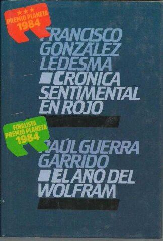 Portada CRONICA SENTIMENTAL EN ROJO  EL AÑO DEL WOLFRAM - FRANCISCO GONZALEZ LEDESMA, RAUL GUERRA GARRIDO - CIRCULO DE LECTORES