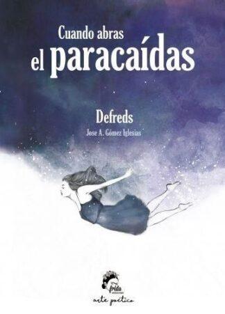 Portada CUANDO ABRAS EL PARACA¡DAS - (JOSE A. GOMEZ IGLESIAS),  DEFREDS -