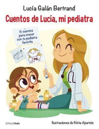 Portada CUENTOS DE LUCIA MI PEDIATRA - LUCIA GALAN - CIRCULO DE LECTORES
