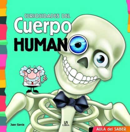 Portada CURIOSIDADES DEL CUERPO HUMANO - EQUIPO EDITORIAL - LIBSA