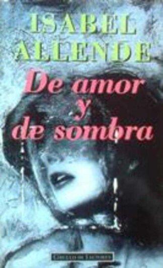 Portada DE AMOR Y DE SOMBRA - ISABEL ALLENDE - CIRCULO DE LECTORES