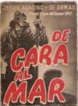 Portada DE CARA AL MAR - JESUS AGACINO Y DE ARMAS - PRIMERA EDICION REAJUSTADA