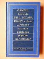 Portada ¿DEFENSA ARMADA O DEFENSA POPULAR NO VIOLENTA? - GANDHI, LIDDLE, BELL, MILANI, EBERT Y OTROS - ORBIS