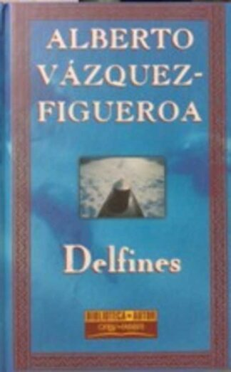 Portada DELFINES - ALBERTO VAZQUEZ-FIGUEROA - ORBIS FABBRI