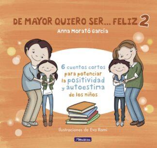 Portada DE MAYOR QUIERO SER... FELIZ 2 - ANNA MORATÓ GARCÍA - BEASCOA