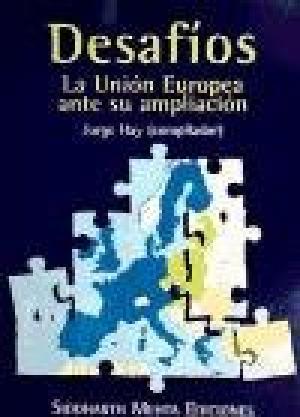 Portada DESAFIOS LA UNION EUROPEA ANTE SU AMPLIACION - JORGE HAY. COMPILADOR - SIDDHARTH MEHTA