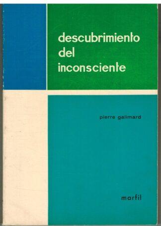 Portada DESCUBRIMIENTO DEL INCONSCIENTE - PIERRE GALIMARD - MARFIL
