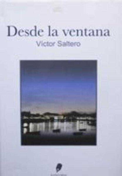 Portada DESDE LA VENTANA - VICTOR SALTERO - IS EDITORIAL