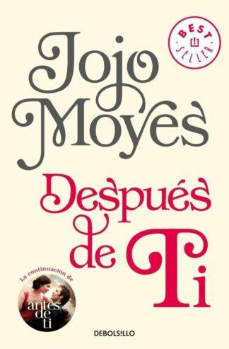 Portada DESPUÉS DE TI (ANTES DE TI 2) - JOJO MOYES - ALFAGUARA