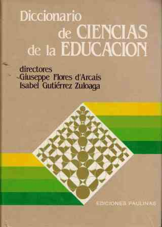 Portada DICCIONARIO DE CIENCIAS DE LA EDUCACION - GIUSEPPE FLORES D ARCAIS / ISABEL GUTIERREZ ZULOAGA - PAULINAS