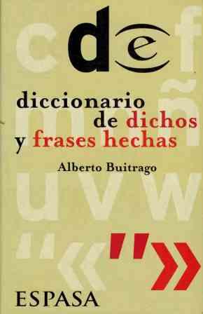Portada DICCIONARIO DE DICHOS Y FRASES HECHAS - ALBERTO BUITRAGO - ESPASA