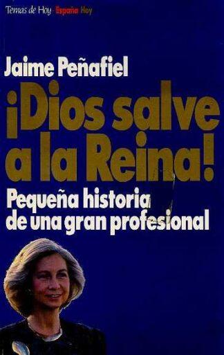 Portada ¡DIOS SALVE A LA REINA! - JAIME PEÑAFIEL - TEMAS DE HOY