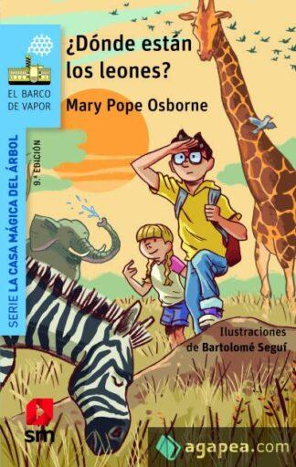 Portada ¿DÓNDE ESTÁN LOS LEONES? - MARY POPE OSBORNE - SM