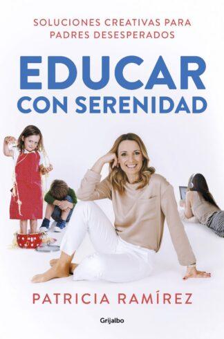 Portada EDUCAR CON SERENIDAD - PATRICIA RAMÍREZ - SALVAT