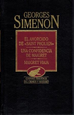Portada EL AHORCADO DE SAINT PHOLIEN  UNA CONFIDENCIA DE MAIGRET  MAIGRET VIAJA - GEORGES SIMENON - ORBIS