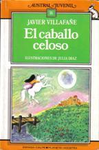 Portada EL CABALLO CELOSO - JAVIER VILLAFAÑE - ESPAS CALPE PLANETA AGOSTINI