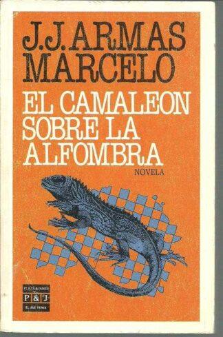 Portada EL CAMALEON SOBRE LA ALFOMBRA - J.J ARMAS MARCELO - PLAZA Y JANES