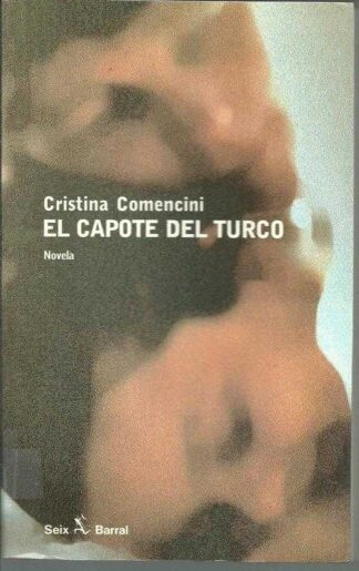 Portada EL CAPOTE DEL TURCO - CRISTINA COMENCINI - SEIX BARRAL