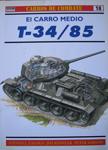 Portada EL CARRO MEDIO T-34 85 - STEVEN J. ZALOGA Y JIM KINNEAR - RBA