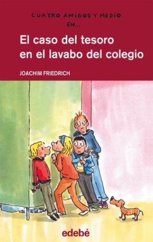 Portada EL CASO DEL TESORO EN EL LAVABO DEL COLEGIO - JOACHIM FRIEDRICH - EDEBE