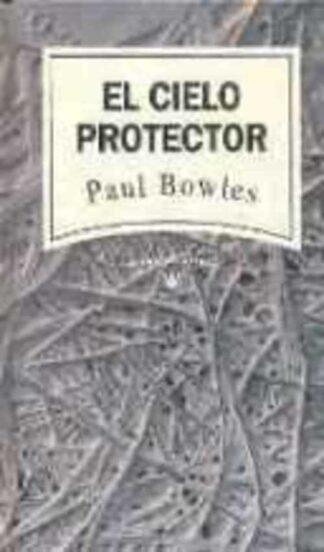 Portada EL CIELO PROTECTOR - PAUL BOWLES - RBA