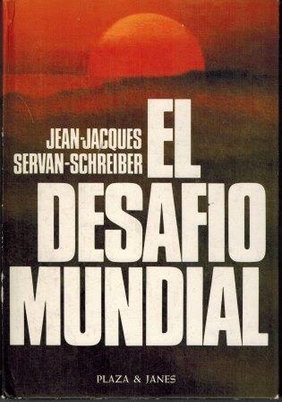Portada EL DESAFIO MUNDIAL - JEAN JACQUES SERVAN SCHREIBER - PLAZA Y JANES