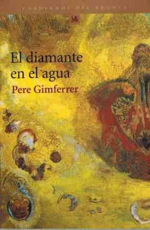 Portada EL DIAMANTE EN EL AGUA - PERE GIMFERRER - DEL BRONCE