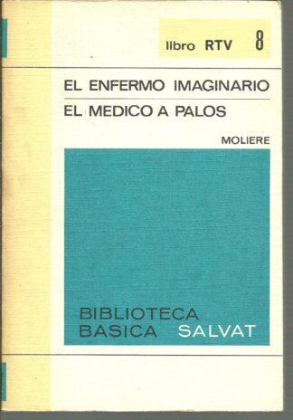 Portada EL ENFERMO IMAGINARIO  EL MEDICO A PALOS - MOLIERE - SALVAT