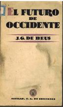 Portada EL FUTURO DE OCCIDENTE - J. G. DE BEUS - AGUILAR