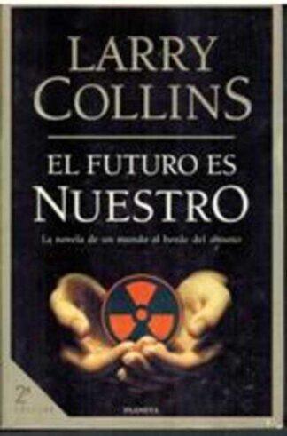Portada EL FUTURO ES NUESTRO - LARRY COLLINS - PLANETA