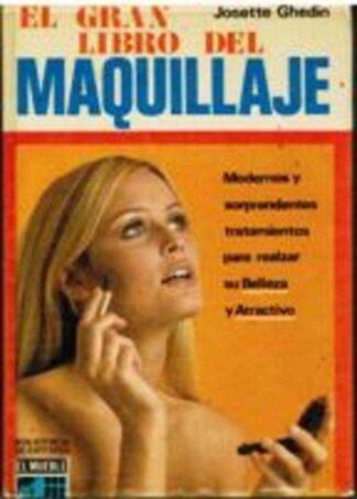 Portada EL GRAN LIBRO DEL MAQUILLAJE - JOSETTE GHEDIN - BIBLIOTECA DE REVISTA EL  MUEBLE