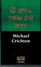 Portada EL GRAN ROBO DEL TREN - MICHAEL CRICHTON - ORBIS FABBRI