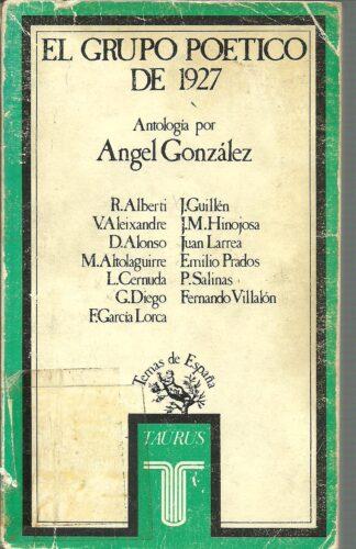 Portada EL GRUPO POETICO DE 1927 - ANGEL GONZALEZ  - TAURUS