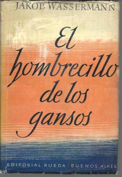 Portada EL HOMBRECILLO DE LOS GANSOS - JAKOB WASSERMANN - RUEDA