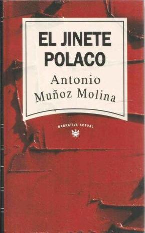 Portada EL JINETE POLACO - ANTONIO MUÑOZ MOLINA - RBA