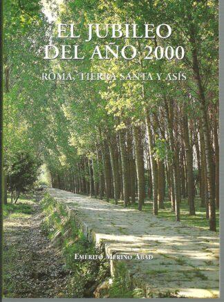 Portada EL JUBILEO DEL AÑO 2000. ROMA TIERRA SANTA Y ASIS - EMERITO MERINO ABAD - EDIBESA