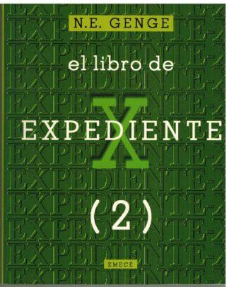 Portada EL LIBRO DE EXPEDIENTE X 2 - N E GENGE - EMECE