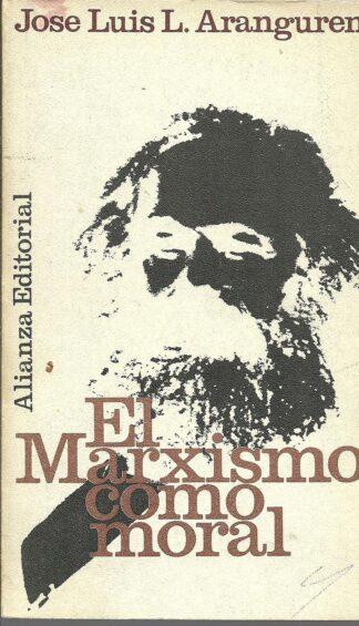 Portada EL MARXISMO COMO MORAL - JOSE LUIS ARANGUREN - ALIANZA