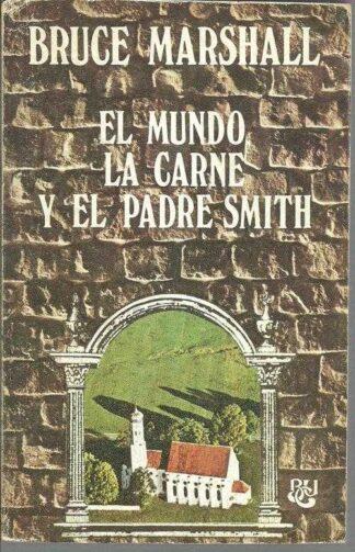 Portada EL MUNDO LA CARNE Y EL PADRE SMITH - BRUCE MARSHALL - CARALT