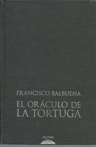Portada EL ORACULO DE LA TORTUGA - FRANCISCO BALBUENA - ALGAIDA