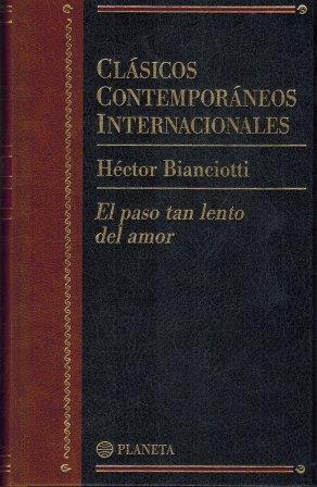 Portada EL PASO TAN LENTO DEL AMOR - HECTOR BIANCIOTTI - PLANETA