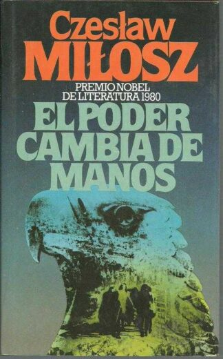 Portada EL PODER CAMBIA DE MANOS - CZESLAW MILOSZ - CIRCULO DE LECTORES