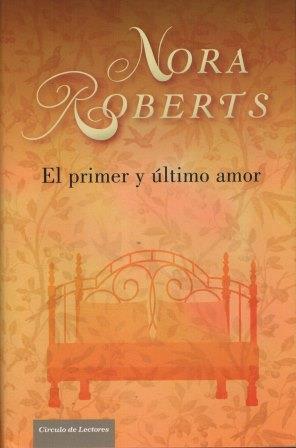 Portada EL PRIMER Y ULTIMO AMOR - NORA ROBERTS - DEBOLSILLO